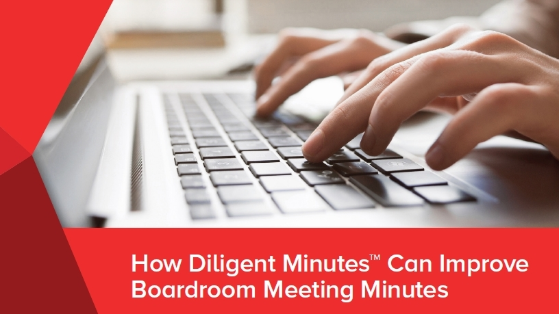 How Diligent Minutes can improve boardroom meeting minutes.